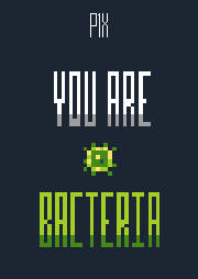 You Are Bacteria